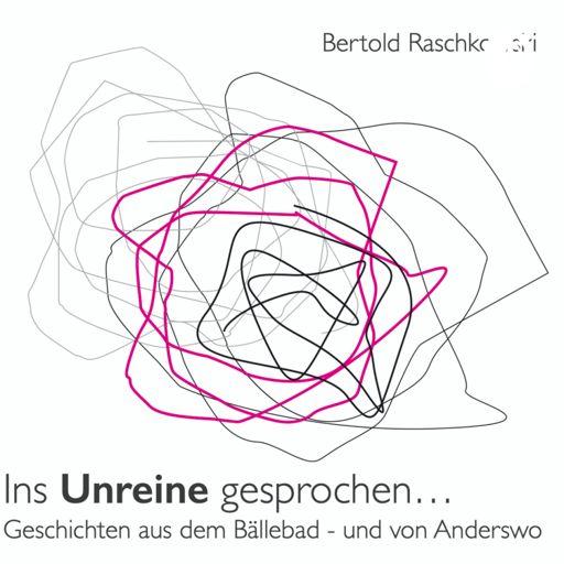 Cover art for podcast Ins Unreine gesprochen...