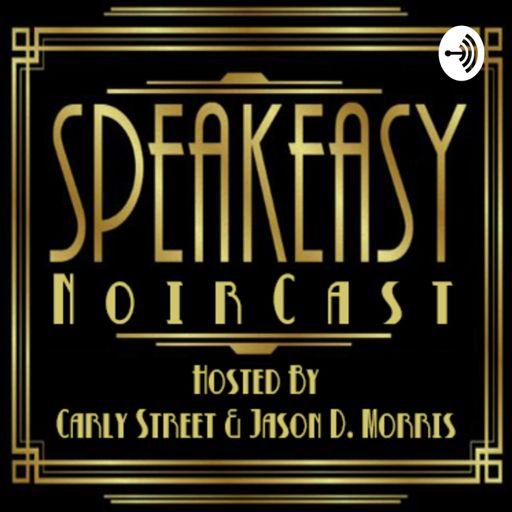 Cover art for podcast Speakeasy Noir Cast