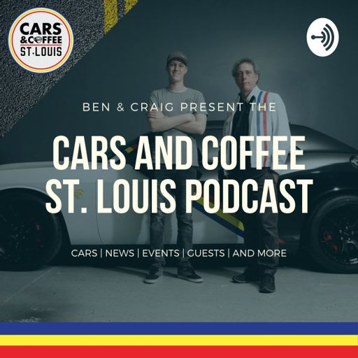 Cover art for podcast Cars and Coffee St. Louis Podcast