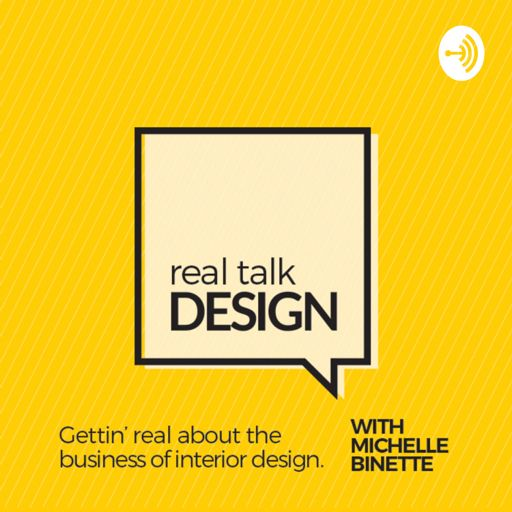 Cover art for podcast Real Talk Design with Michelle Binette