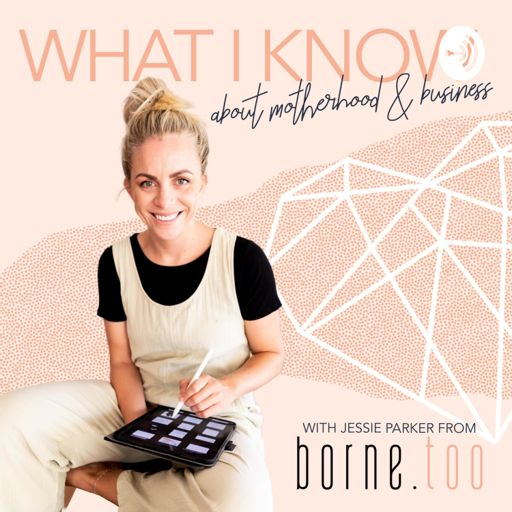 Cover art for podcast What I Know About Motherhood & Business