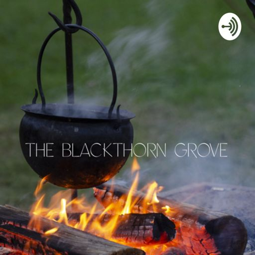 Cover art for podcast The Blackthorn Grove