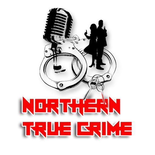 Cover art for podcast Northern True Crime