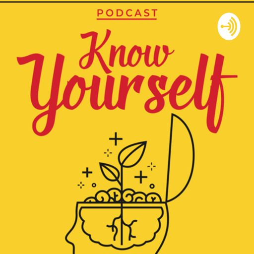Cover art for podcast Know Yourself podcast