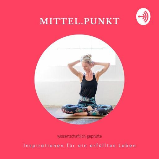Cover art for podcast Mittel. Punkt - wissenschaftlich geprüfte Inspirationen für ein erfülltes Leben