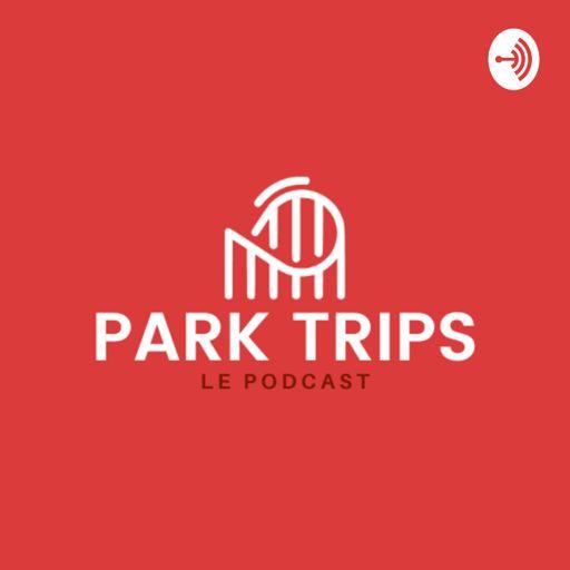 Cover art for podcast Park Trips - découverte des parcs d'attractions
