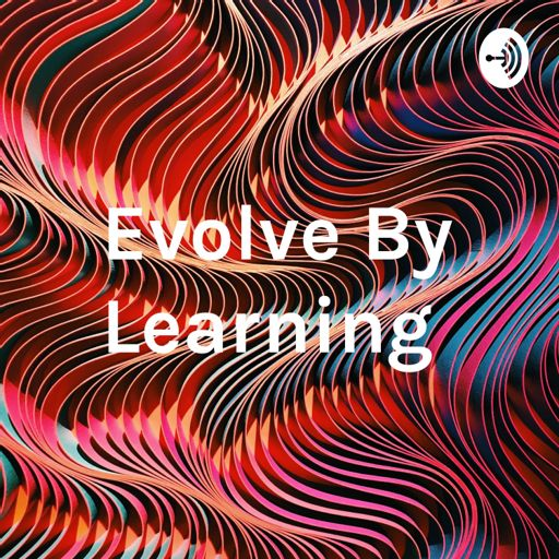 Cover art for podcast Evolve By Learning