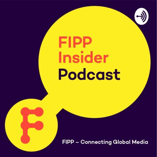 Cover art for podcast FIPP Insider Podcast