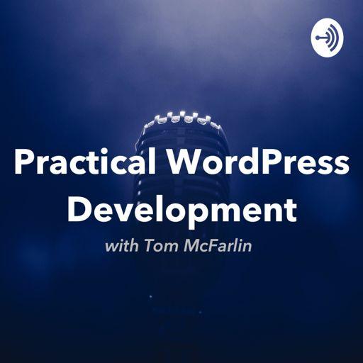 Cover art for podcast Practical WordPress Development