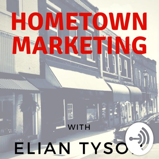 Cover art for podcast Hometown Marketing with Elian Tyson