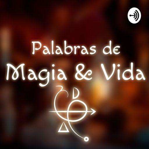 Cover art for podcast Palabras de Magia y Vida