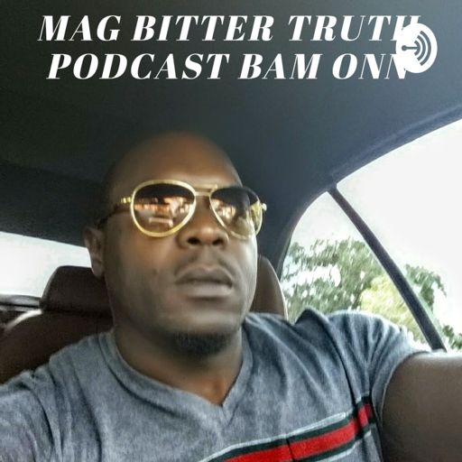 Cover art for podcast THE MAG BITTER TRUTH FIRST PODCAST