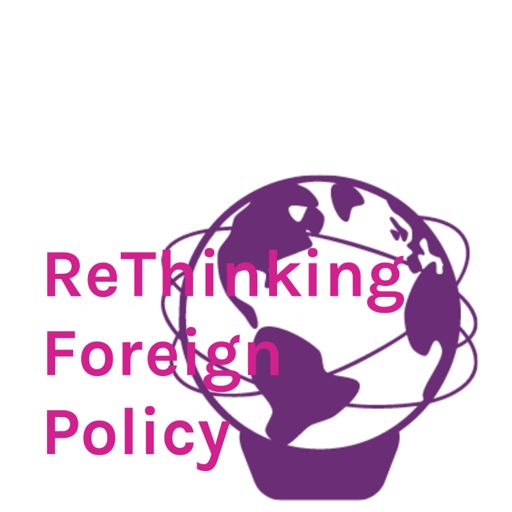 Cover art for podcast ReThinking Foreign Policy