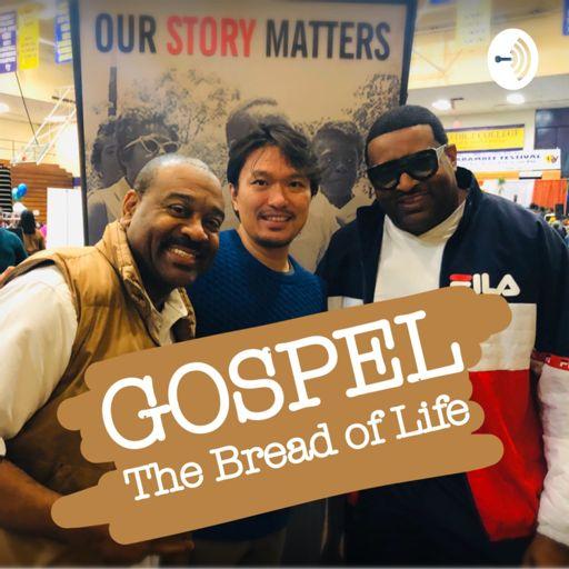Cover art for podcast GOSPEL, The Bread of Life