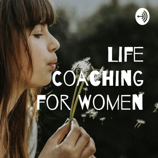 Cover art for podcast Life Coaching for Women