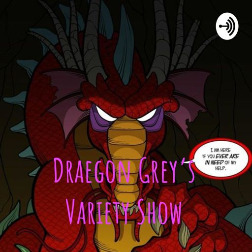 Cover art for podcast Draegon Grey's Variety Show