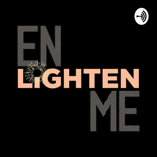 Cover art for podcast Enlighten Me