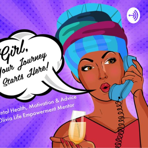 Cover art for podcast Girl, Your Journey Starts Here Podcast