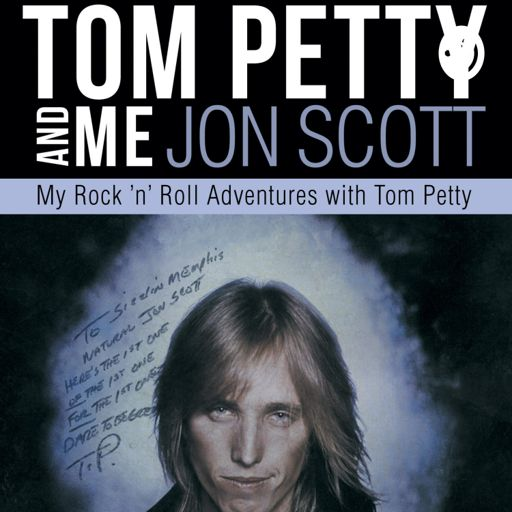 Cover art for podcast TOM PETTY AND ME-Podcast by Jon Scott