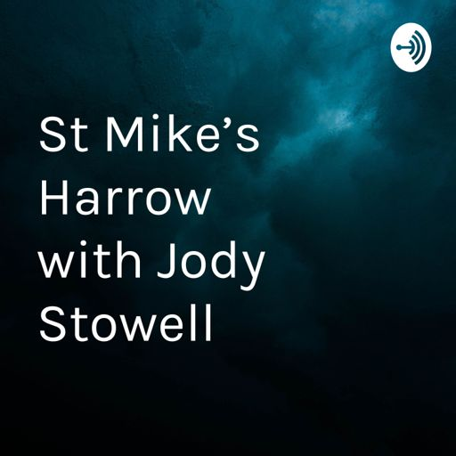 Cover art for podcast St Mike's Harrow          with Jody Stowell