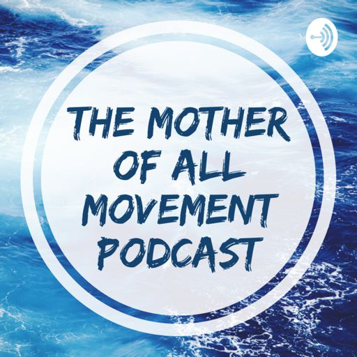 Cover art for podcast The Mother of All Movement Podcast