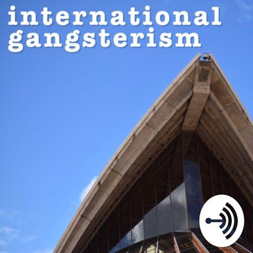 Cover art for podcast International Gangsterism
