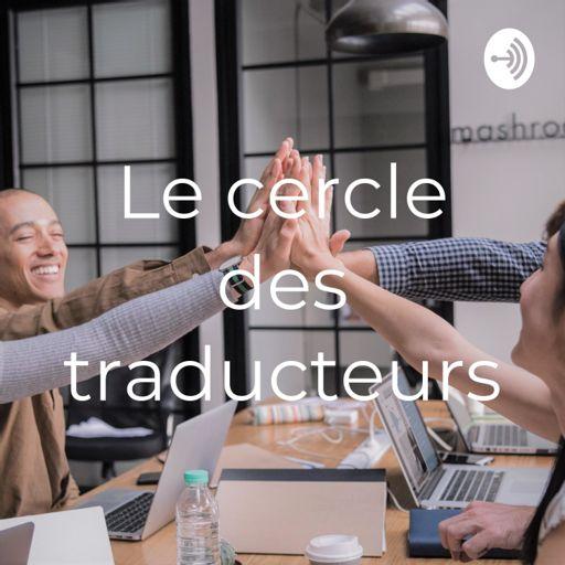 Cover art for podcast Le cercle des traducteurs
