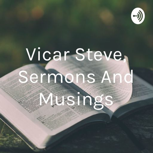 Cover art for podcast Vicar Steve, Sermons And Musings