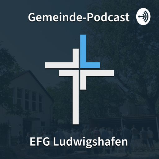 Cover art for podcast Gemeinde-Podcast EFG Ludwigshafen