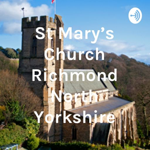 Cover art for podcast St Mary's Church Richmond North Yorkshire