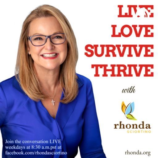 Cover art for podcast LIVE LOVE SURVIVE THRIVE WITH RHONDA SCIORTINO