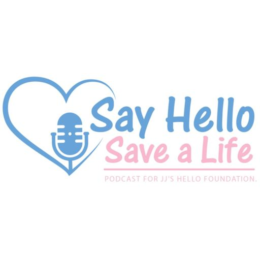 Cover art for podcast Say Hello Save a Life - A Podcast About Teenage Mental Health, Depression And Suicide