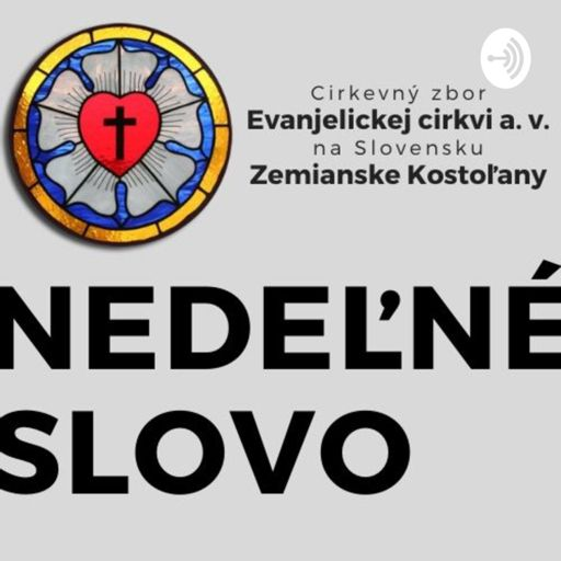 Cover art for podcast Nedeľné slovo - ECAV Zemianske Kostoľany