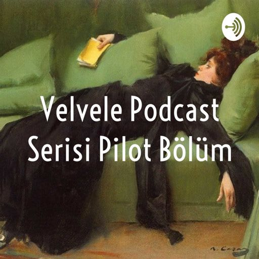 Cover art for podcast Velvele Podcast Serisi