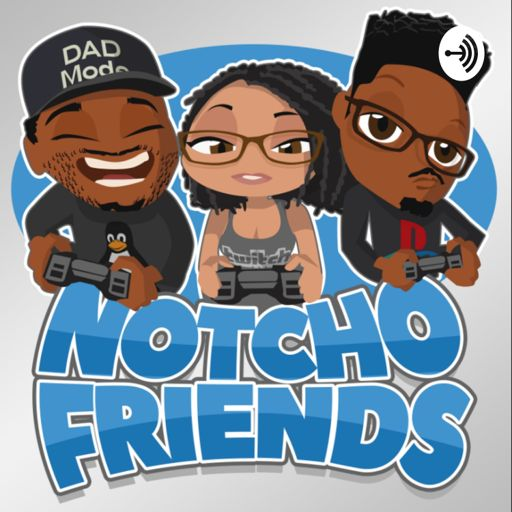 Cover art for podcast Notcho Friends