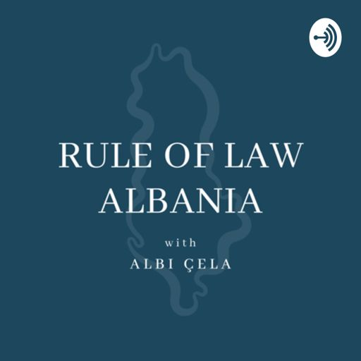 Cover art for podcast Rule of Law Albania with Albi Çela