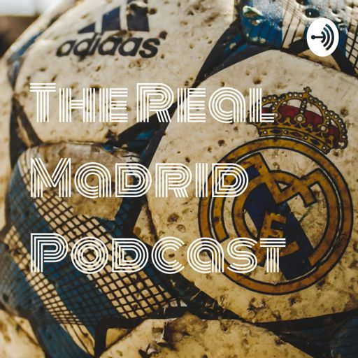Cover art for podcast The Real Madrid Podcast