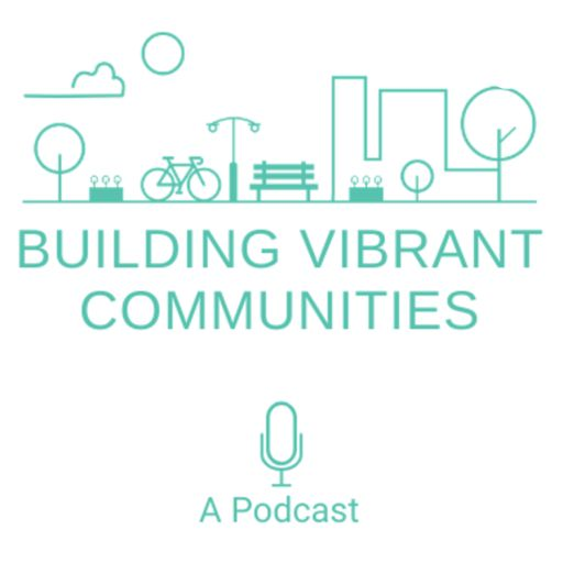 Cover art for podcast Building Vibrant Communities
