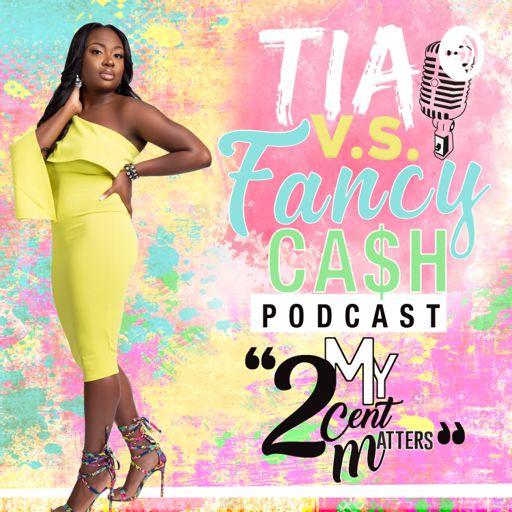 Cover art for podcast TiaVsFancyCash