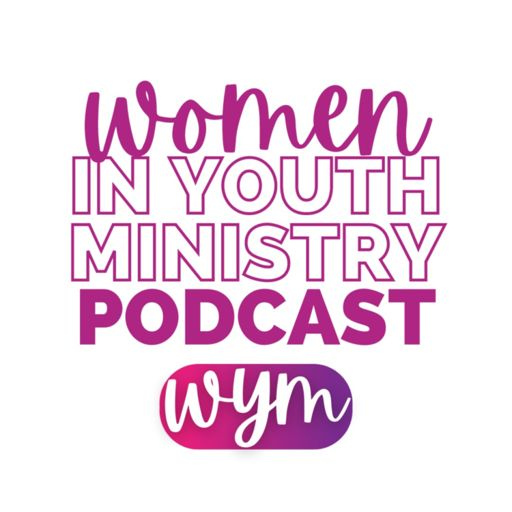 Cover art for podcast Women in Youth Ministry