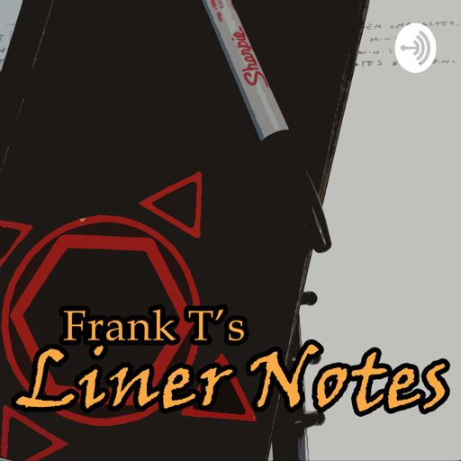 Cover art for podcast Frank T's Liner Notes
