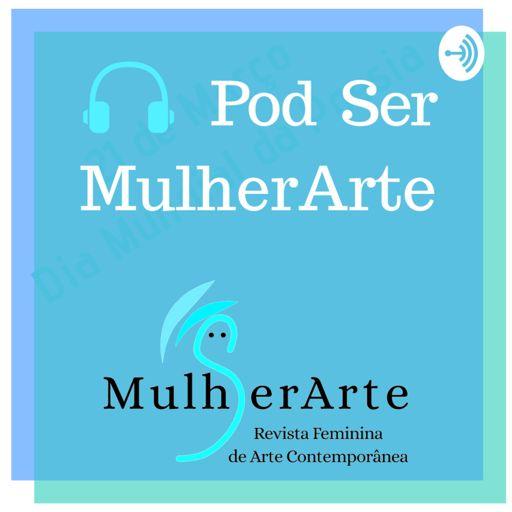 Cover art for podcast Pod Ser MulherArte
