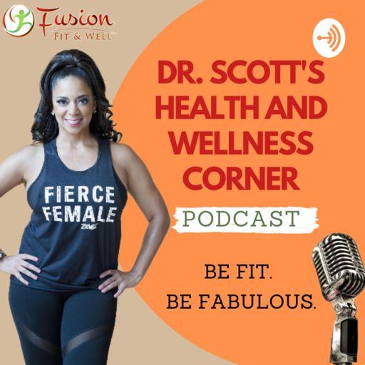 Cover art for podcast Dr. Scott's Health and Wellness Corner