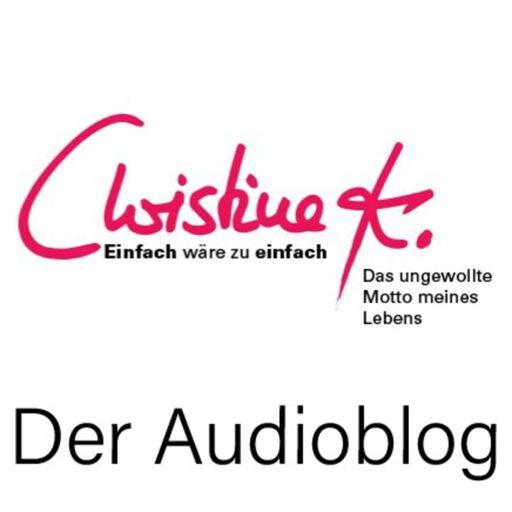 Cover art for podcast Christine K. - Einfach Wäre Zu Einfach