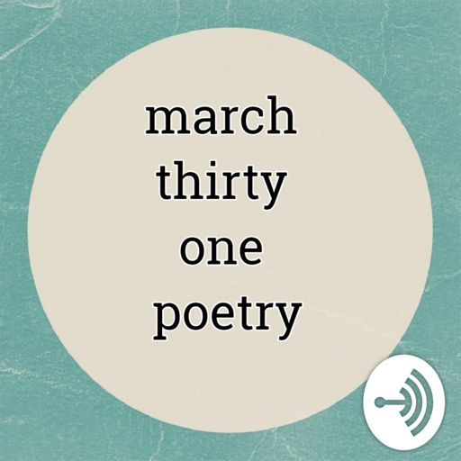 Cover art for podcast march thirty one poetry