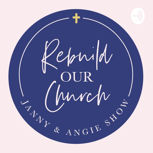 Cover art for podcast REBUILD OUR CHURCH - Through the Formation of Women