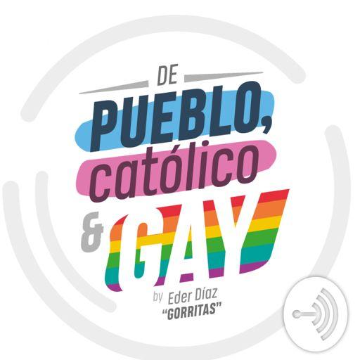 Cover art for podcast De pueblo, católico y gay