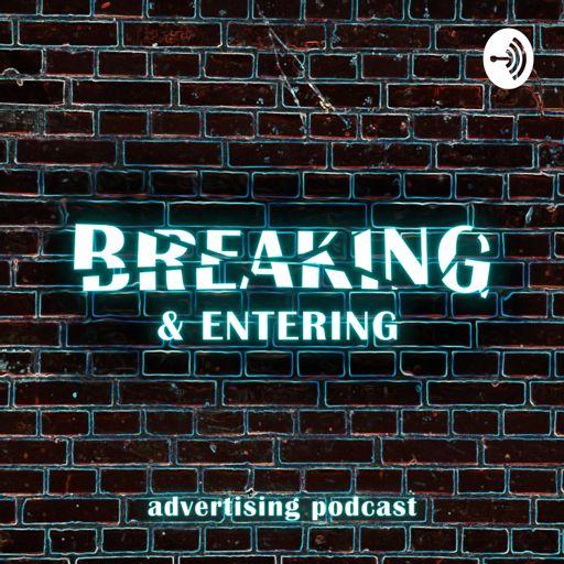 Cover art for podcast Breaking & Entering Advertising Podcast