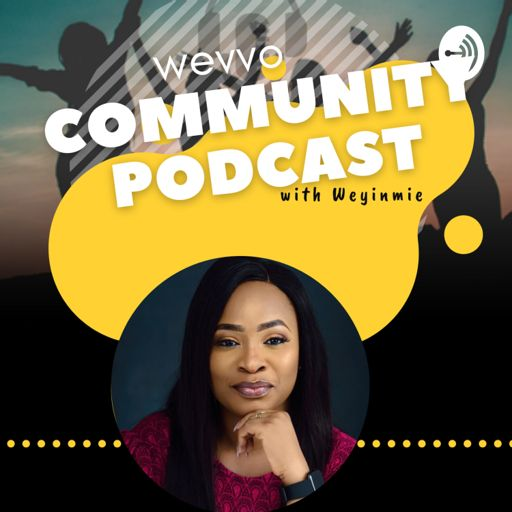 Cover art for podcast Wevvo Community Podcast with Weyinmie