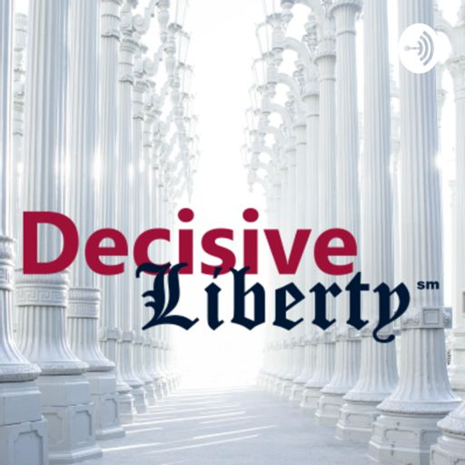Cover art for podcast Decisive Liberty